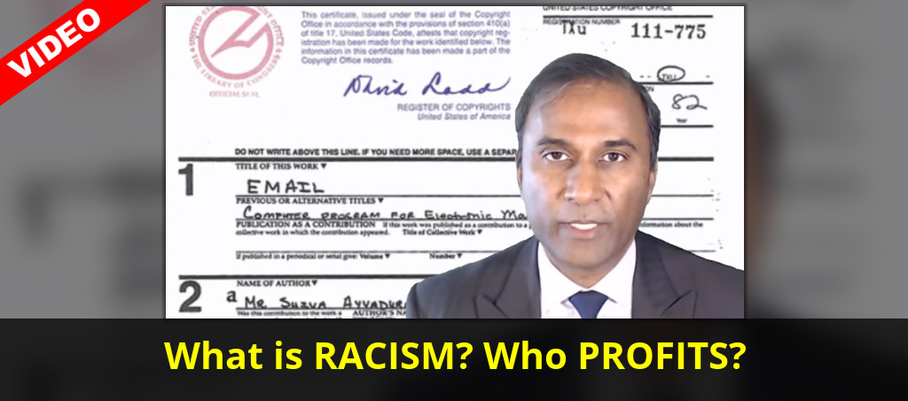 Dr. Shiva Ayyadurai Speaks On Racism And Who Profits From It