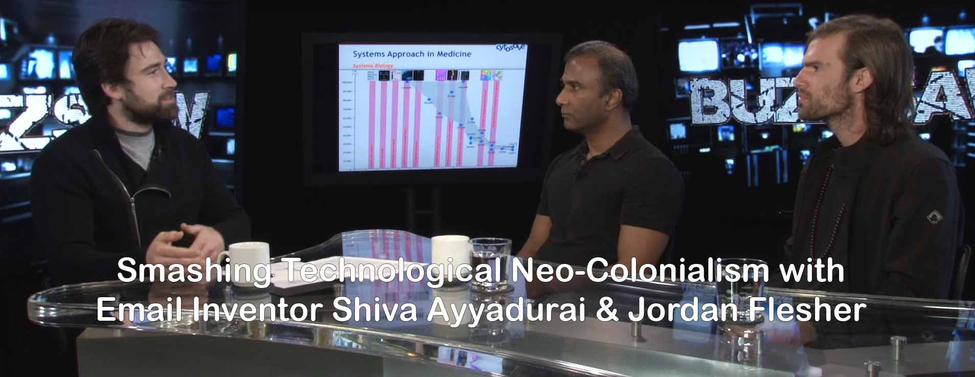 Smashing Technological Neo-Colonialism With Email Inventor Shiva Ayyadurai & Jordan Flesher