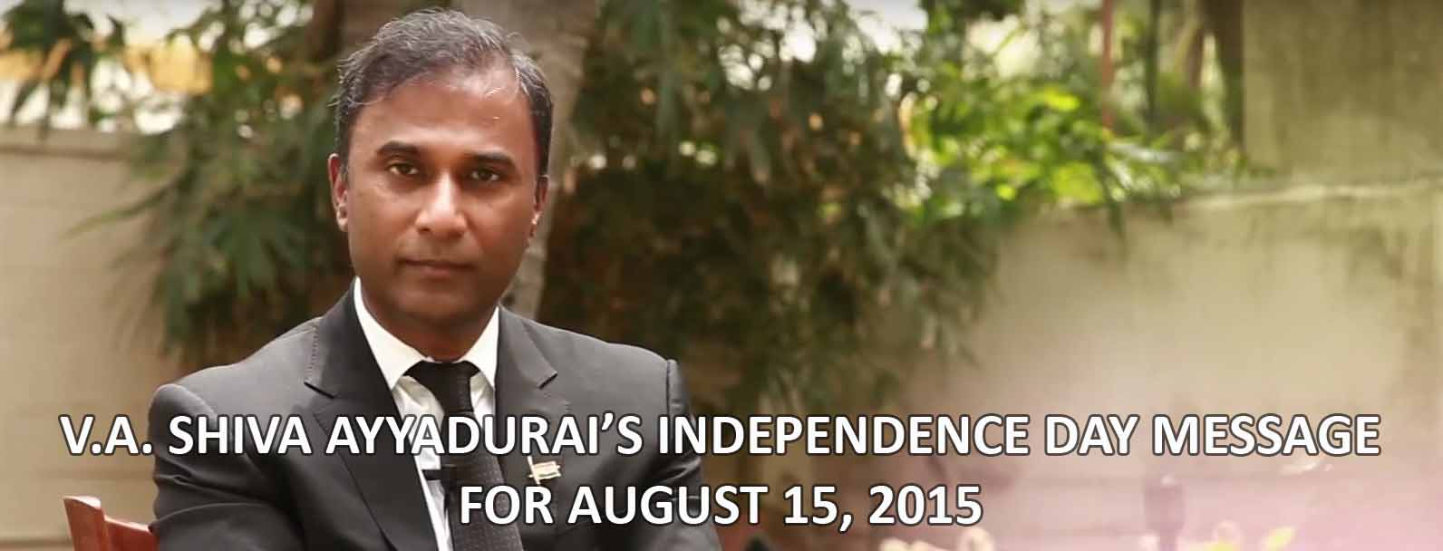 V.A. Shiva Ayyadurai's Independence Day Message For August 15, 2015