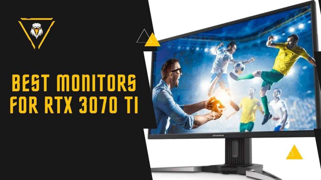 Best Monitors For RTX 3070 Ti