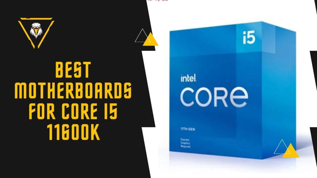Best Motherboards for Core i5 11600K
