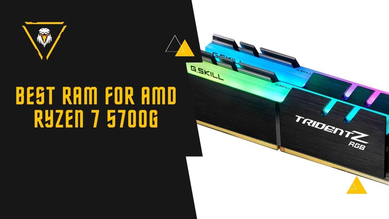 Best RAM for AMD Ryzen 7 5700G