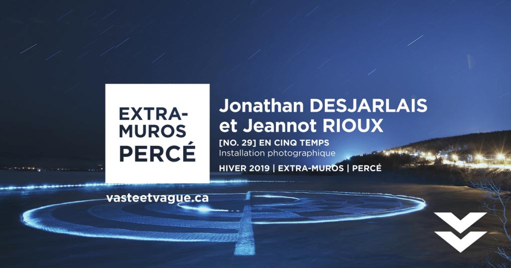 Jonathan DESJARLAIS et Jeannot RIOUX | [NO. 29] EN CINQ TEMPS | Installation photographie