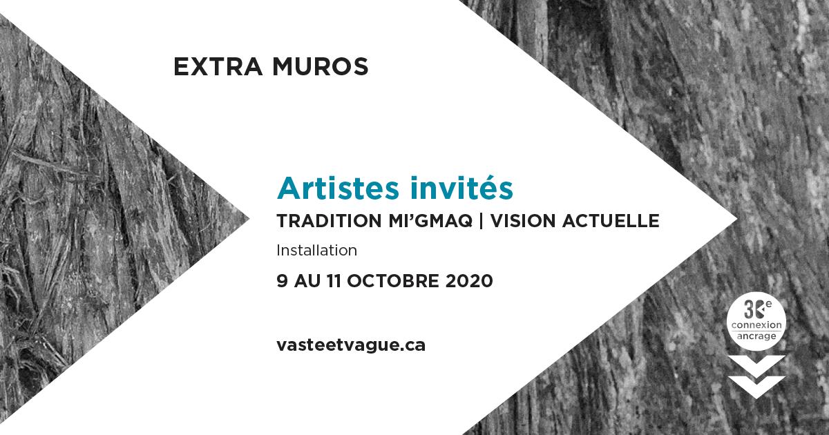 TRADITION MI'GMAQ | VISION ACTUELLE | Extra muros