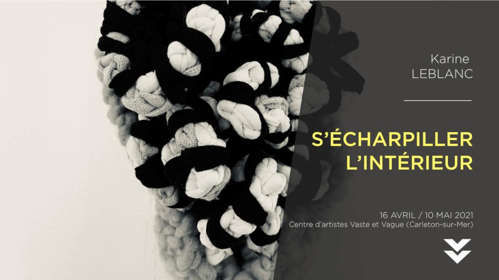 S'ÉCHARPILLER L'INTÉRIEUR | Installation Karine LEBLANC