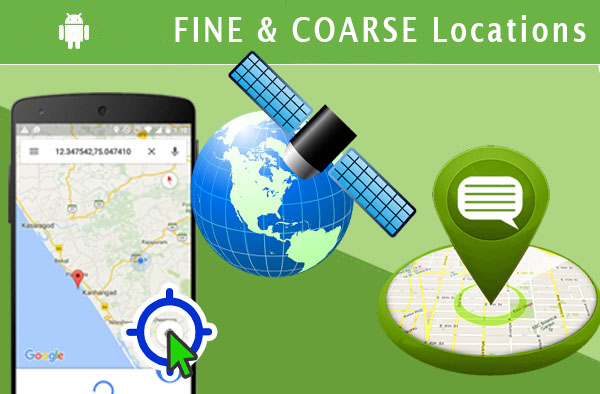 what is fine and Coarse Locations in android GPS location determining, ACCESS_COARSE_LOCATION or ACCESS_FINE_LOCATION permissions which to be used where?