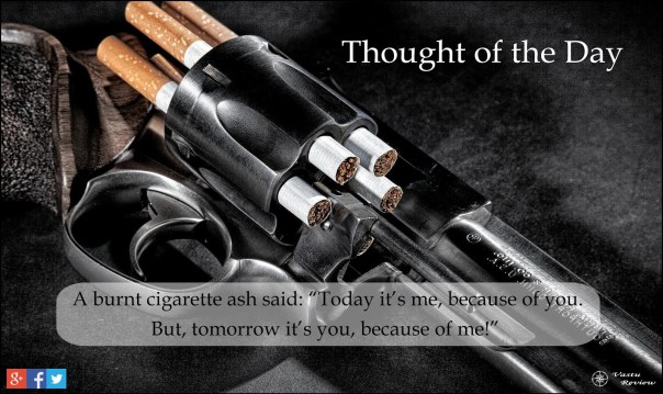 Thought of the Day: Cigarette Smoking is Injurious to Health.