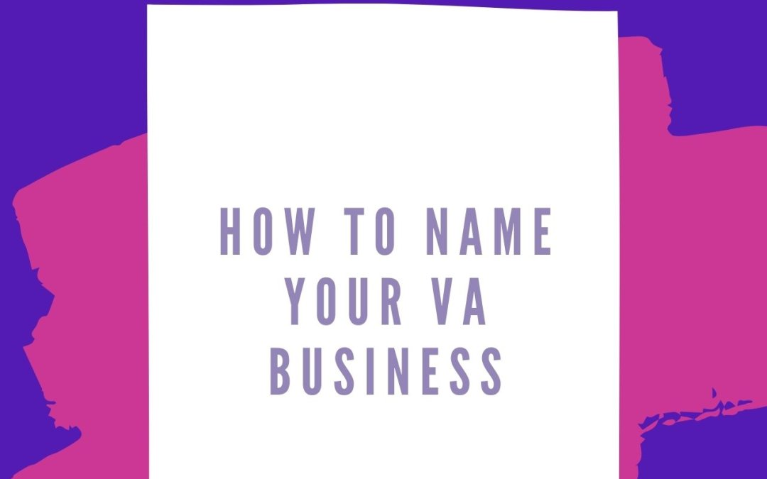 How to Name your VA Business