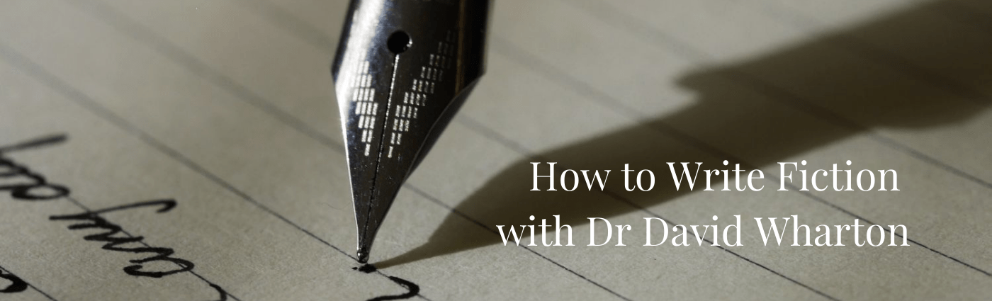 How to Write Fiction with Dr David Wharton