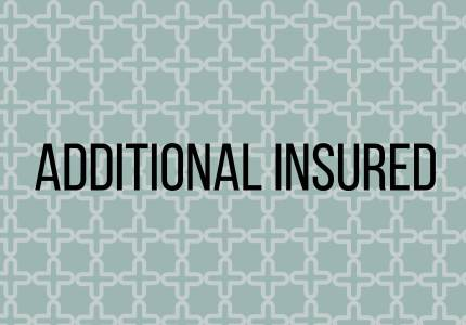 Insurance 101 -Additional insured