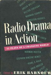 Barnouw, Erik, Radio Drama in Action: 25 Plays of a Changing World, PN6120.R2 B35 C.3, Special Collections Research Center, George Mason University Libraries.