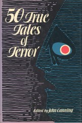 Canning, John, 50 True Tales of Terror, PR1309 .H6 A13 1972, Special Collections Research Center, George Mason University.