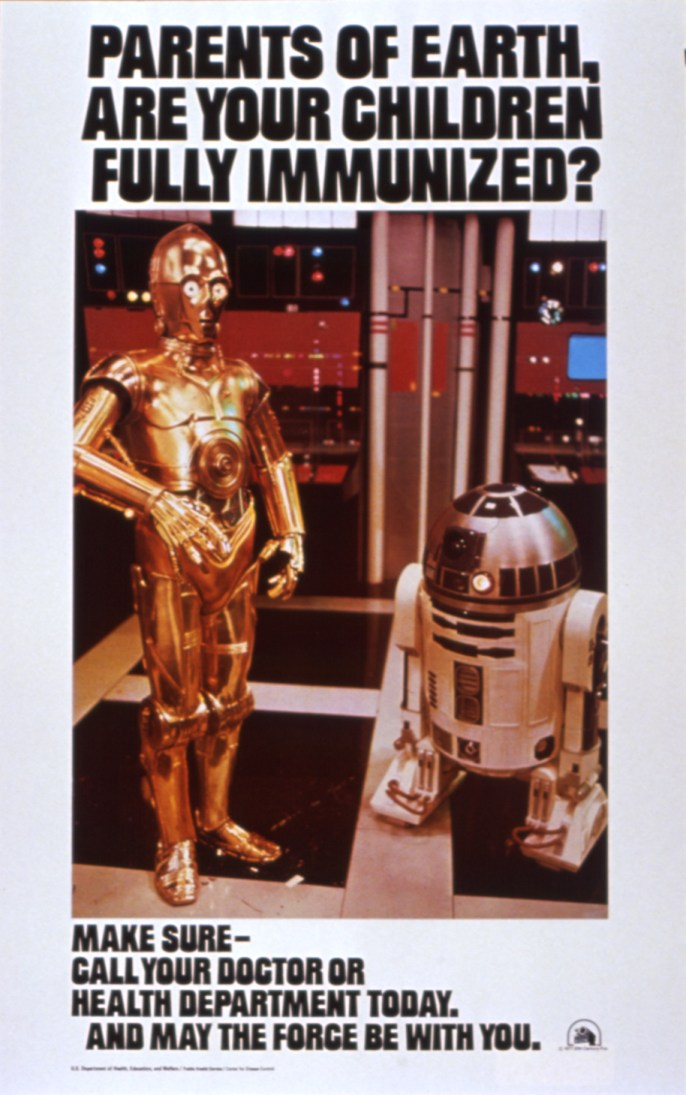 """In 1977 the Department of Health, Education, and Welfare and the Centers for Disease Control put C-3P0 and R2-D2 of Star Wars on a poster that """"gently but effectively recommends that children be fully immunized."""""""