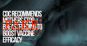 Why do anti-vaccine websites still post misinformation about fake recommendations to stop breastfeeding?