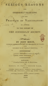 John Birch believed that he had serious reasons to object to Jenner's smallpox vaccine.