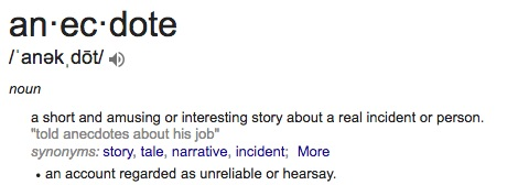 In an age when everything is evidence of something, remember that anecdotes are not scientific evidence.