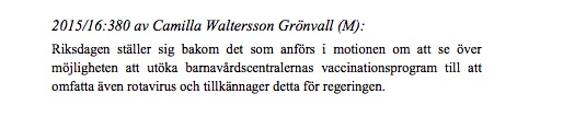 The Riksdag passed a motion to add the rotavirus vaccine to the immunization schedule in Sweden.