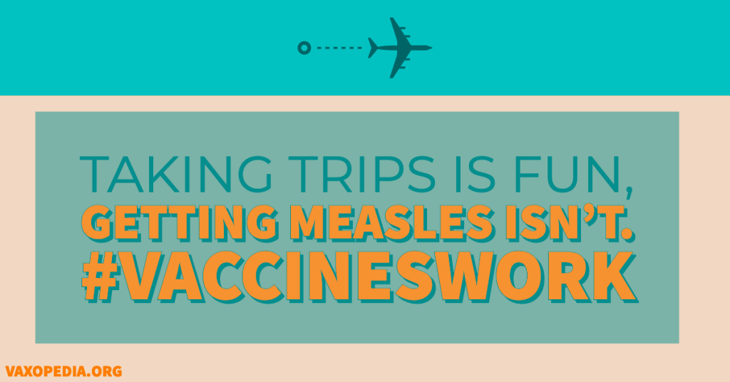 Make sure you are fully vaccinated and protected, with two doses of MMR, before your next trip so that you're not the next patient zero.