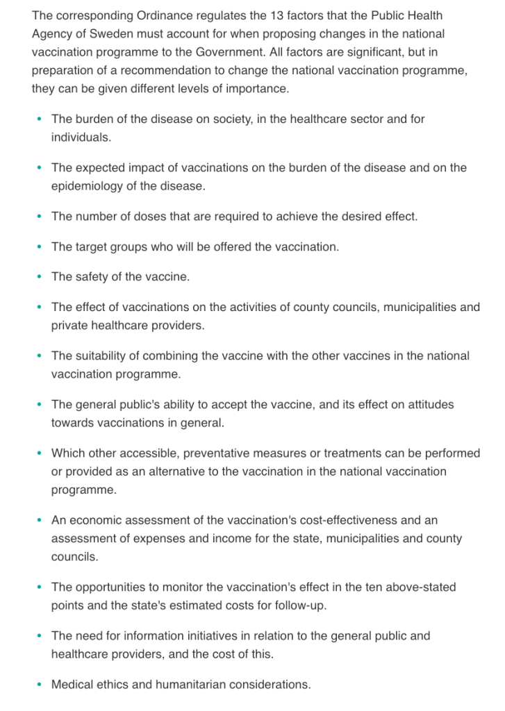 The Communicable Diseases Act in Sweden regulates the 13 factors that the Public Health Agency of Sweden must account for when proposing changes in the national vaccination programme to the Government.