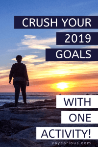 Crush your 2019 Goals With 1 Activity vaycarious.com