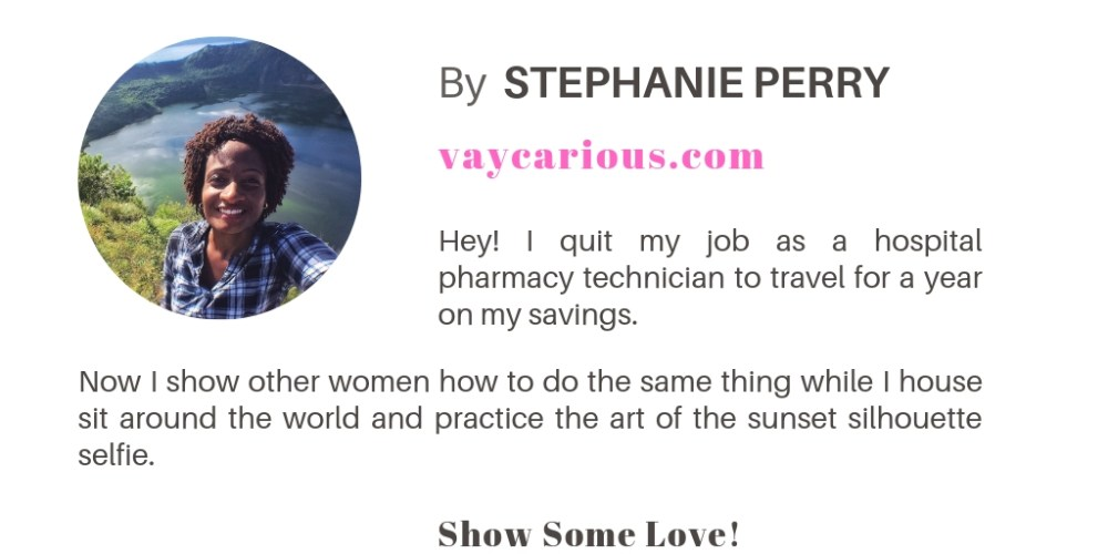 About the Author: Hey! I'm Stephanie Perry. I quit my job to travel the world at 41. Now I teach other women to do the same thing. I also house sit around the world and chase the perfect sunset picture.