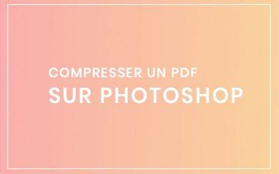 Compresser un pdf avec Photoshop en 2 clics