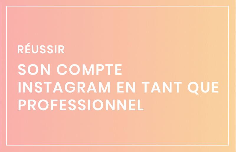 Comment réussir sur Instagram en tant que professionnel
