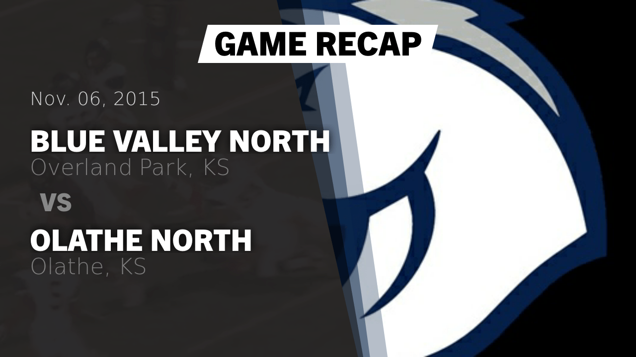 Highlight of Recap: Blue Valley North vs. Olathe North ...