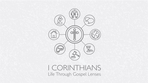 1 Corinthians | Life Through Gospel Lenses