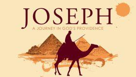 Joseph: A Journey in God's Providence