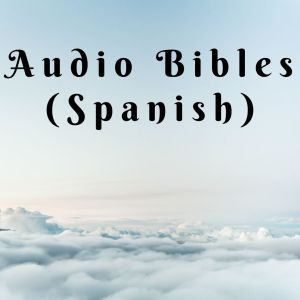 Audio Bibles (Spanish)
