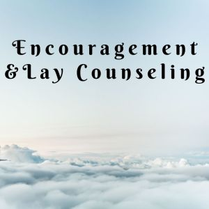 Encouragement and Lay Counseling