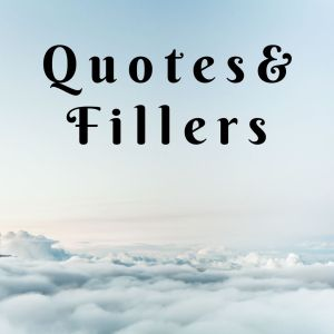Quotes and Fillers