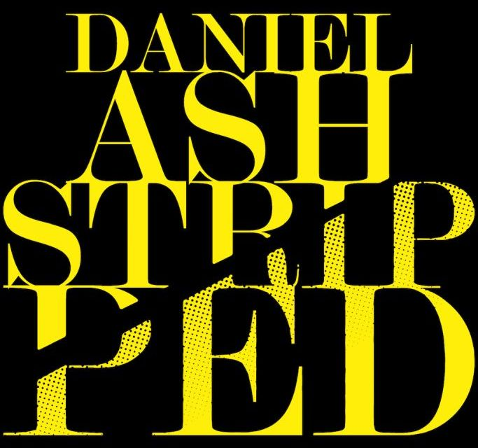 ON THE RECORD | Daniel Ash: <em>Stripped</em>