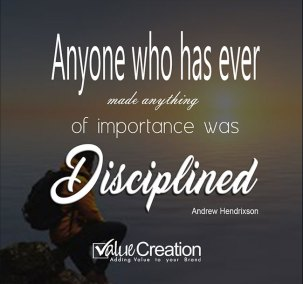 Anyone who has ever made anything of importance was disciplined