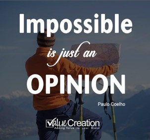 Impossible is just an opinion