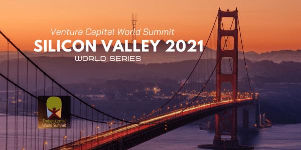 Silicon Valley 2021 Venture Capital World Summit