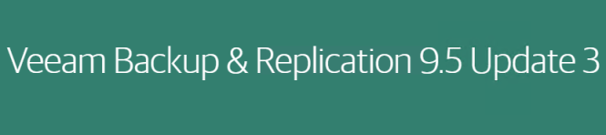 Veeam Backup and Replication 9.5 Update 3 Released