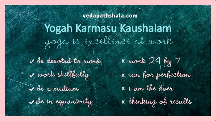 "What does ""Yogah Karmasu Kaushalam"" mean? Do's & Don'ts"