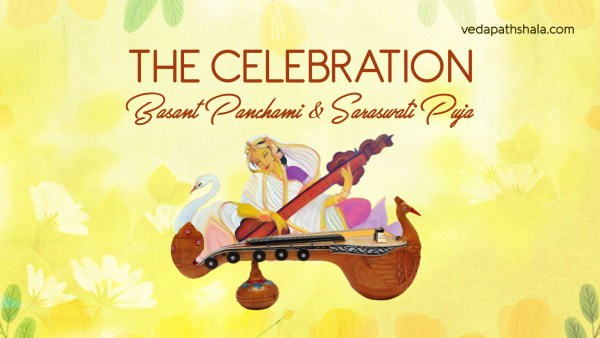 The Celebration of Basant Panchami & Saraswati Puja