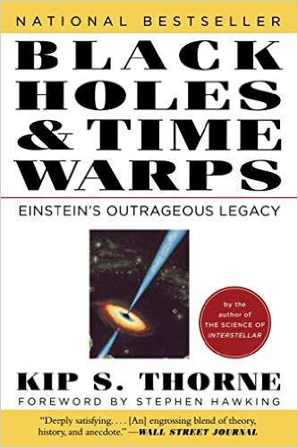 Kip S. Thorne: Black Holes & Time Warps: Einstein's Outrageous Legacy