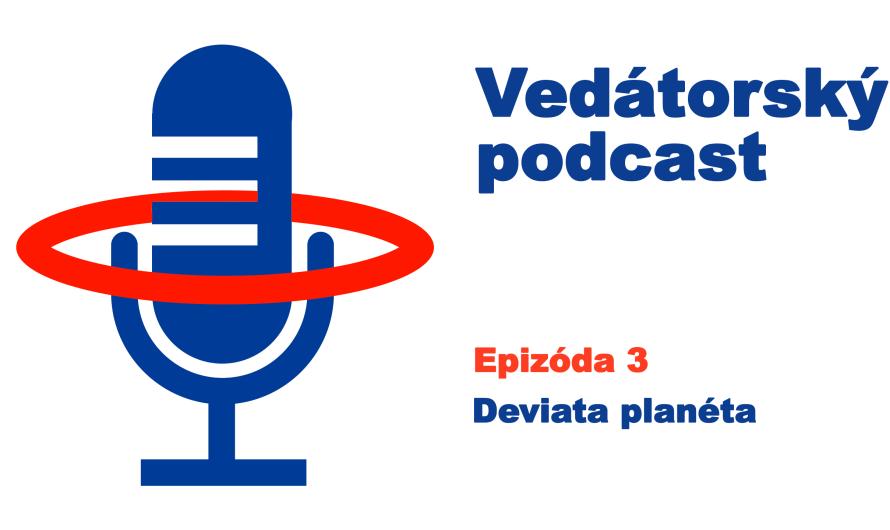 Vedátorský podcast 3: Deviata planéta