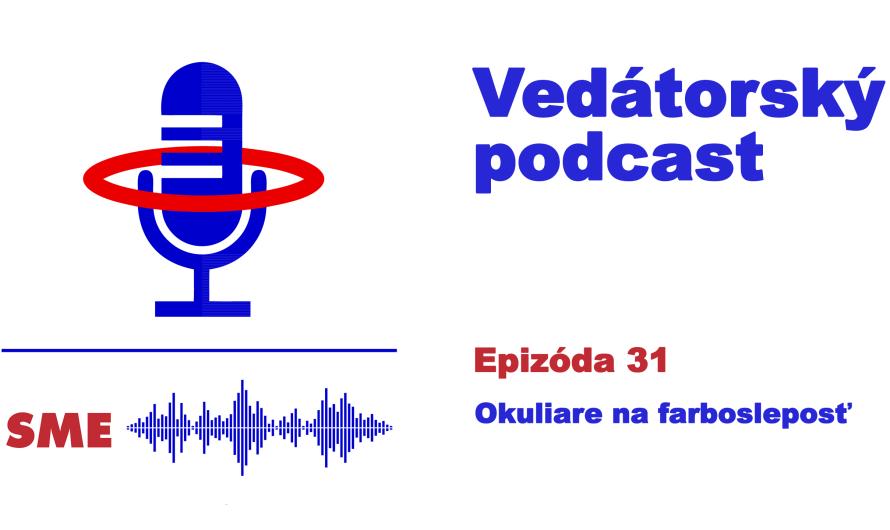 Vedátorský podcast 31 – Okuliare na farbosleposť