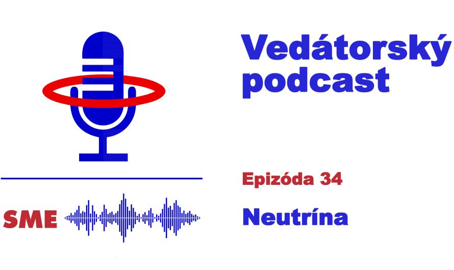 Vedátorský podcast 34 – Neutrína