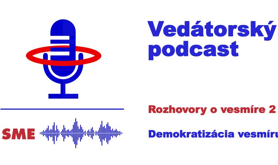 Rozhovory o vesmíre 2 – Demokratizácia vesmíru