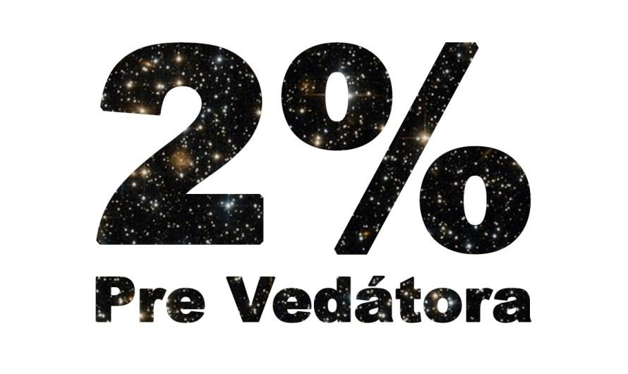 2% pre Vedátora
