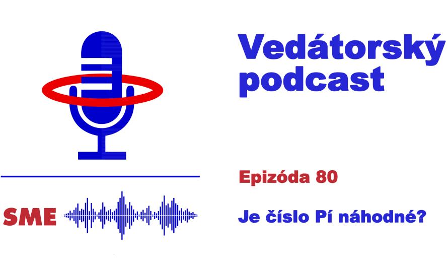 Vedátorský podcast  80 – Je číslo Pí náhodné?