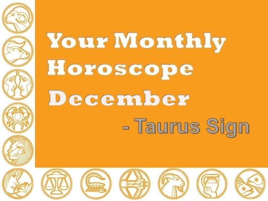 monthly horoscope taurus december 2019