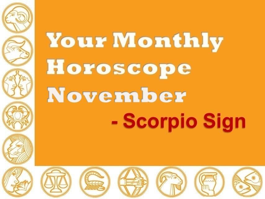 Your Monthly Horoscope November 2019 Scorpio Sign