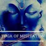 Yoga of Meditation